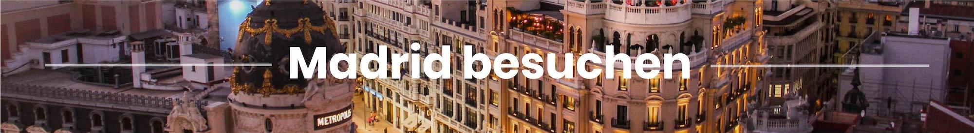 Madrid besuchen